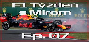 F1 tyzden s Mirom EP 7